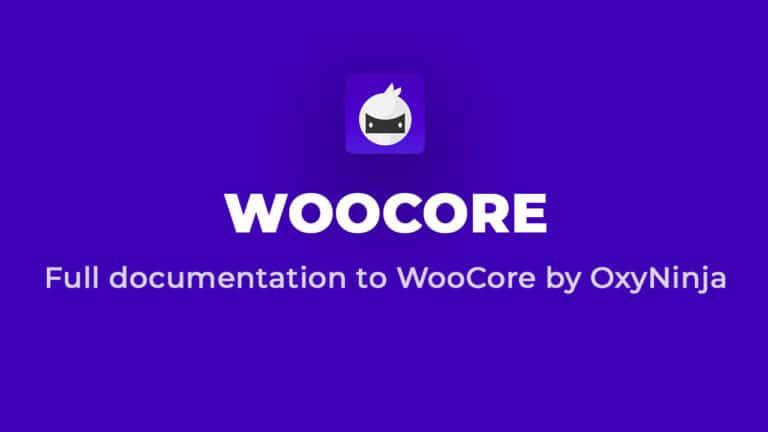 WooCore Documentation